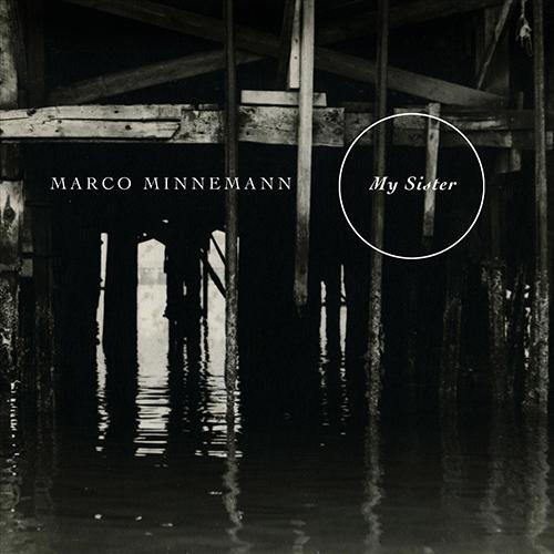 MARCO MINNEMANN - My Sister cover