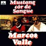 MARCOS VALLE - Mustang côr de sangue cover