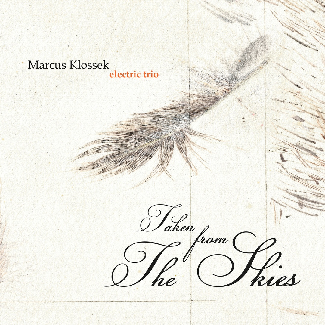 MARCUS KLOSSEK - Marcus Klossek Electric Trio: Taken from The Skies cover