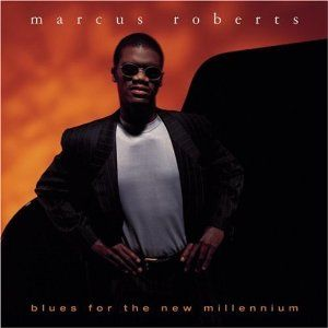 MARCUS ROBERTS - Blues for the New Millennium cover