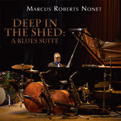 MARCUS ROBERTS - Deep in the Shed: A Blues Suite cover