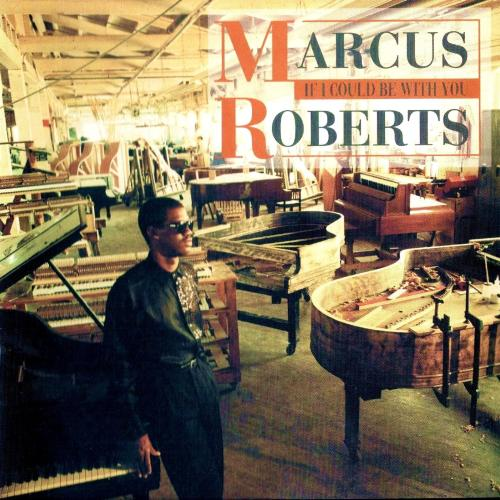 MARCUS ROBERTS - If I Could Be With You cover