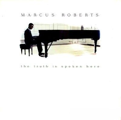 MARCUS ROBERTS - The Truth Is Spoken Here cover