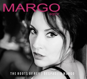MARGO REY - The Roots Of Rey / Despacito Margo cover