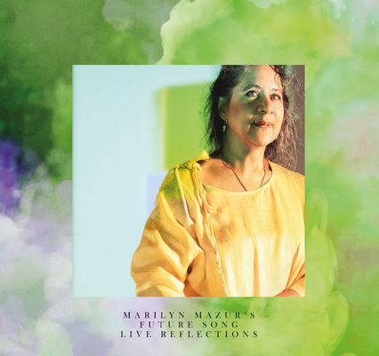 MARILYN MAZUR - Marilyn Mazurs Future Song : Live Reflections cover