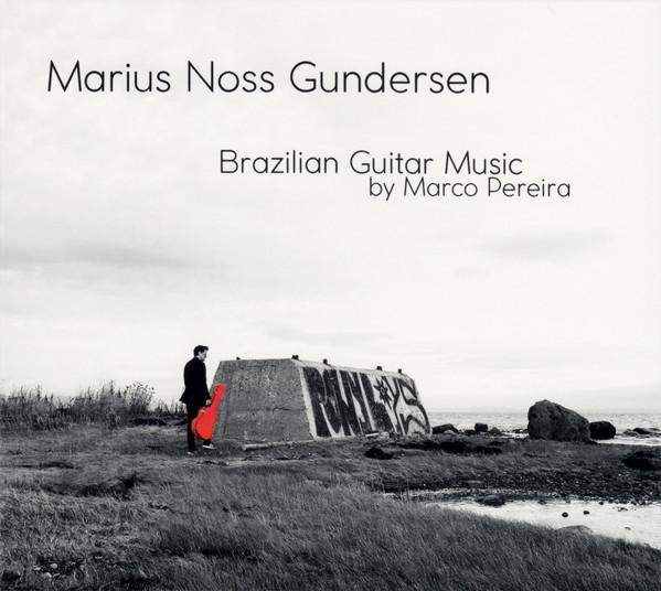 MARIUS GUNDERSEN - Brazilian Guitar Music by  Marco Pereira cover