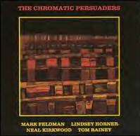 MARK FELDMAN - The Chromatic Persuaders (with Lindsey Horner / Neal Kirkwood / Tom Rainey) cover