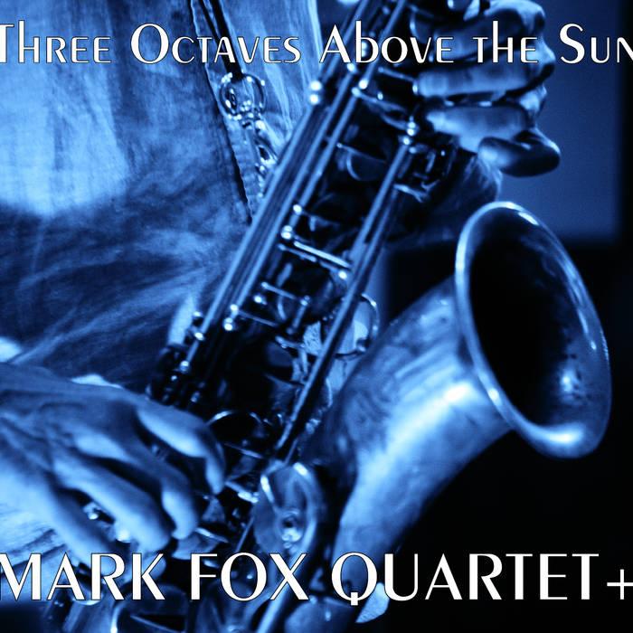 MARK FOX - Three Octaves Above the Sun cover