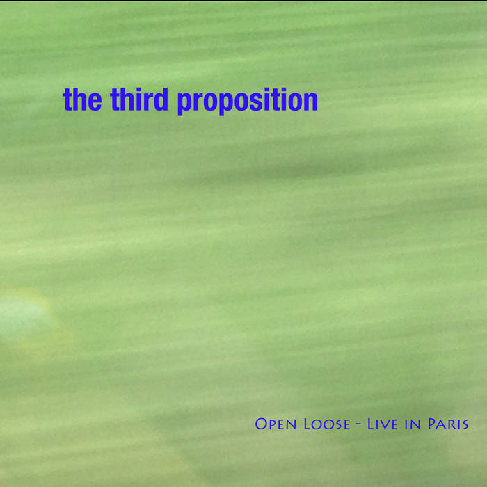 MARK HELIAS - Open Loose : The Third Proposition cover