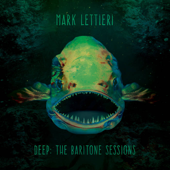 MARK LETTIERI - Deep : The Baritone Sessions cover