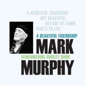 MARK MURPHY - A Beautiful Friendship: Remembering Shirley Horn cover