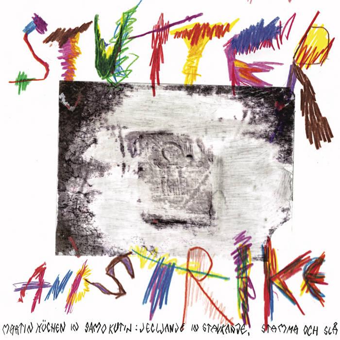 MARTIN KÜCHEN - Martin Küchen & Samo Kutin : Stutter And Strike cover