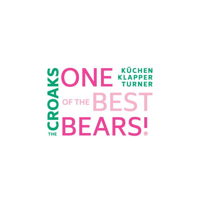 MARTIN KÜCHEN - The Croaks (Kuchen/Klapper/Turner) : One of the best bears! cover