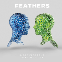 MARTIN SPEAKE - Martin Speake / Alex Maguire : Feathers cover