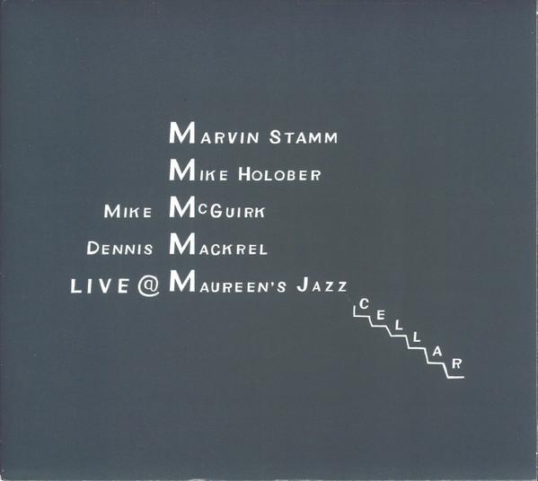 MARVIN STAMM - Marvin Stamm/Mike Holober Quartet Live @ Maureen's Jazz Cellar cover