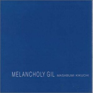 MASABUMI KIKUCHI - Melancholy Gil cover