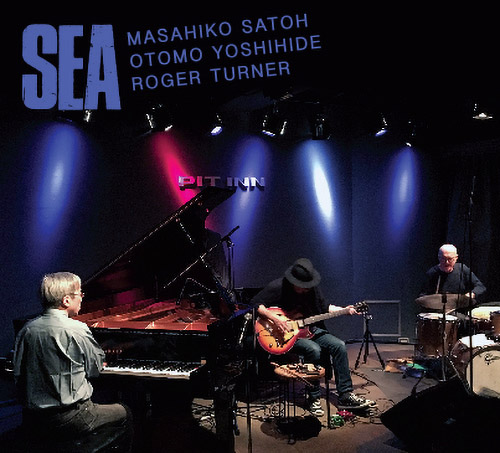 MASAHIKO SATOH - Masahiko  Satoh / Otomo Yoshihide / Roger Turner : Sea cover