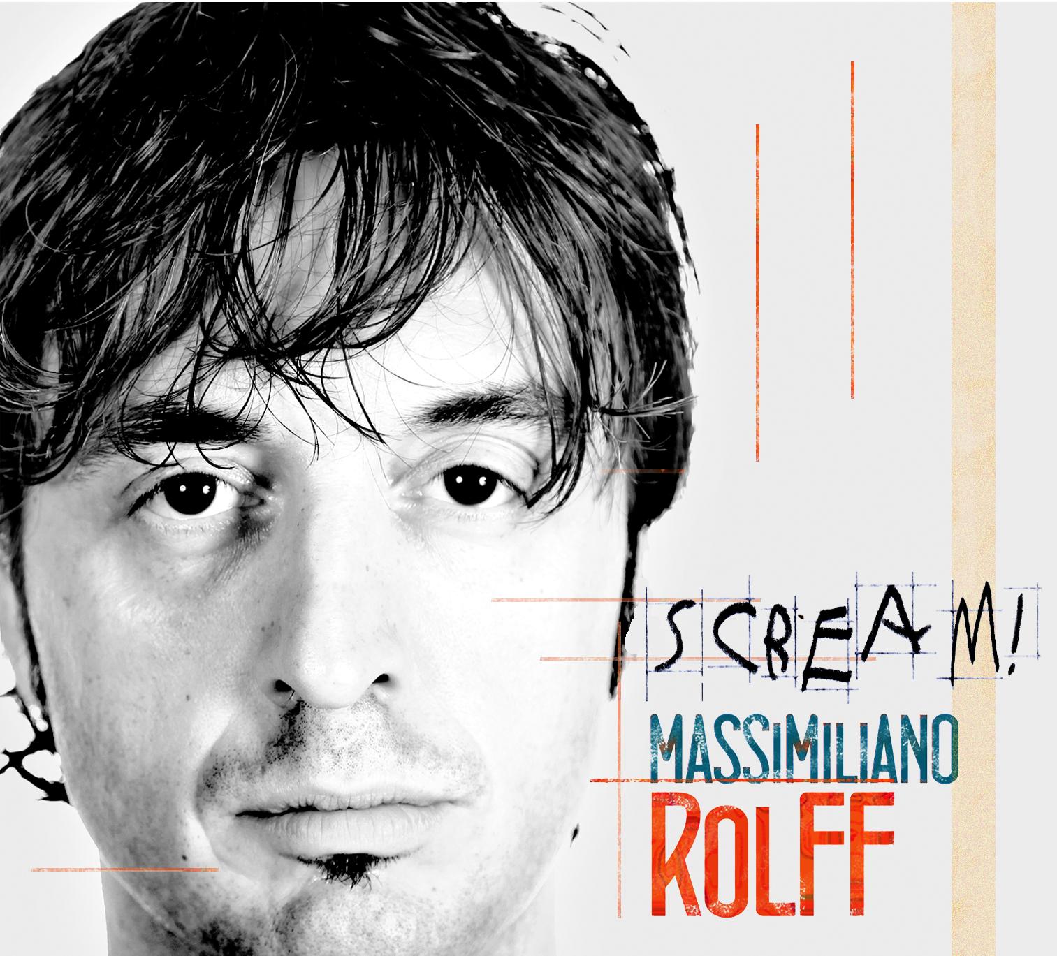 MASSIMILIANO ROLFF - Scream! cover
