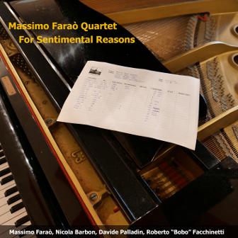 MASSIMO FARAÒ - Massimo Faraò con Nicola Barbon, Davide Palladin, Roberto Bobo Facchinetti : For Sentimental Reasons cover