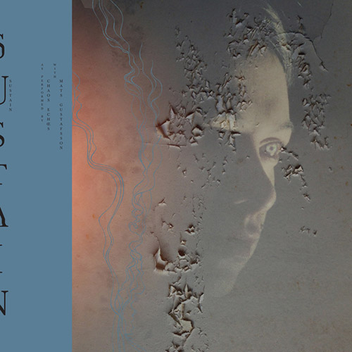 MATS GUSTAFSSON - Chaos Echoes & Mats Gustafsson : Sustain cover