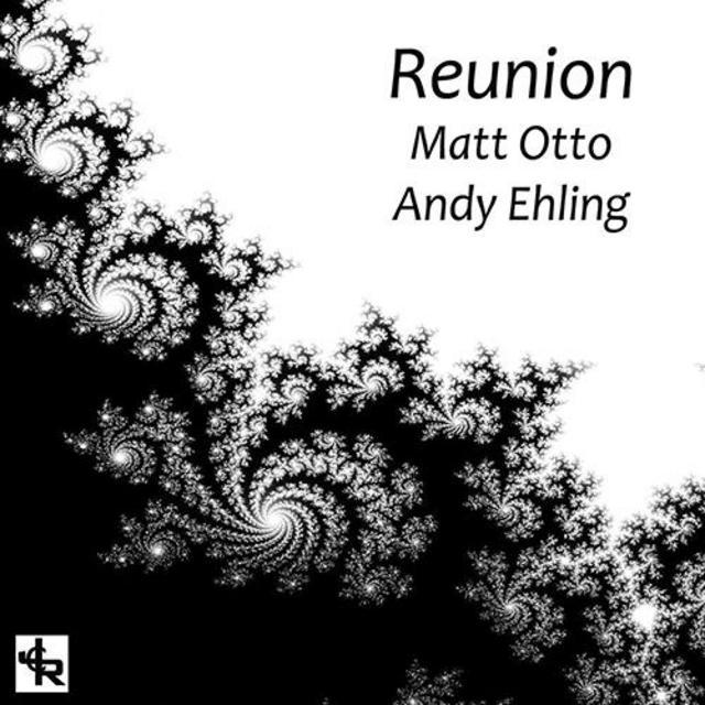 MATT OTTO - Matt Otto, Andy Ehling : Reunion cover