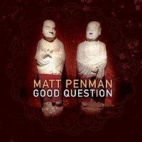 MATT PENMAN - Good Question cover
