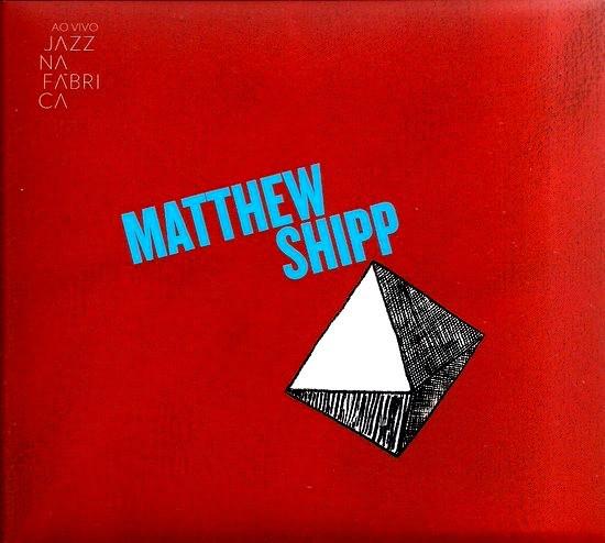 MATTHEW SHIPP - Ao Vivo Jazz na Fábrica cover