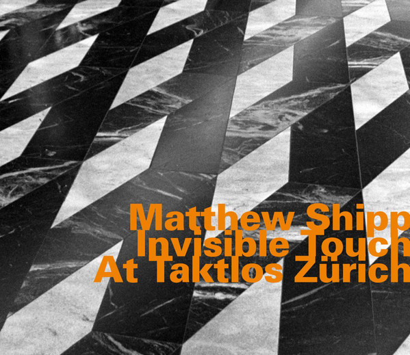 MATTHEW SHIPP - Invisible Touch at Taktlos Zurich cover
