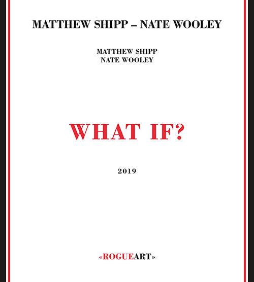 MATTHEW SHIPP - Matthew Shipp - Nate Wooley : What If? cover