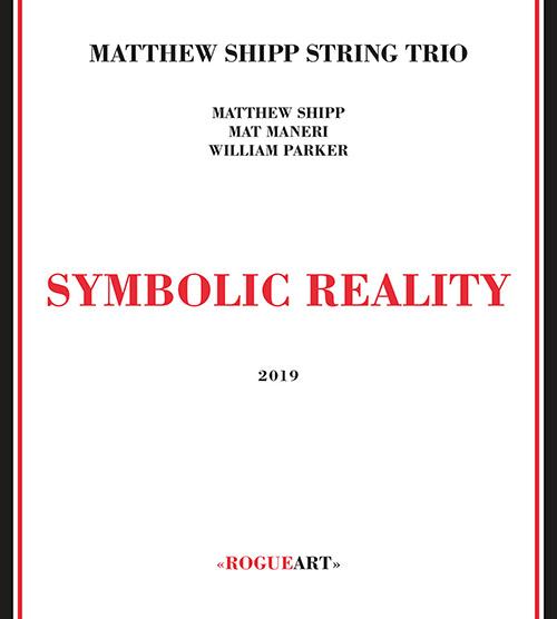 MATTHEW SHIPP - Matthew Shipp String Trio : Symbolic Reality cover
