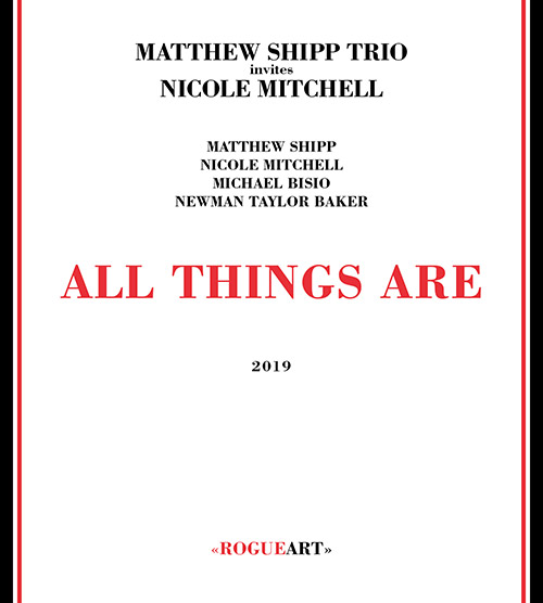 MATTHEW SHIPP - Matthew Shipp Trio + Nicole Mitchell : All things Are cover