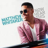 MATTHEW WHITAKER - Now Hear This cover