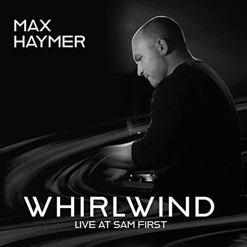 MAX HAYMER - Whirlwind - Live At Sam First cover