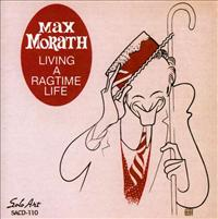 MAX MORATH - Living a Ragtime Life cover