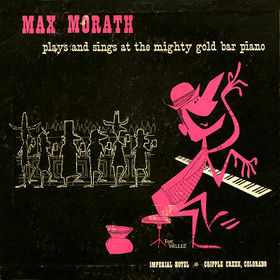 MAX MORATH - Plays and Sings at the Mighty Gold Bar Piano cover