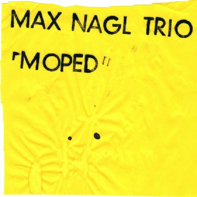 MAX NAGL - Max Nagl Trio : Moped cover