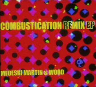 MEDESKI MARTIN AND WOOD - Combustication Remix EP cover