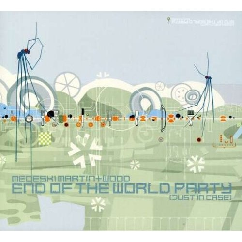 MEDESKI MARTIN AND WOOD - End of the World Party (Just in Case) cover