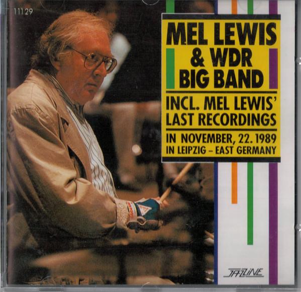 MEL LEWIS - Mel Lewis & WDR Big Band : Last Recordings cover