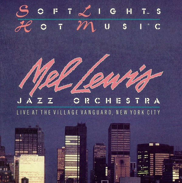 MEL LEWIS - Mel Lewis Jazz Orchestra : Soft Lights And Hot Music cover