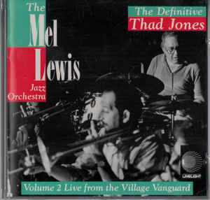 MEL LEWIS - The Mel Lewis Jazz Orchestra ‎: The Definitive Thad Jones (Volume 2 Live From The Village Vanguard) cover