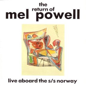 MEL POWELL - The Return of Mel Powell cover