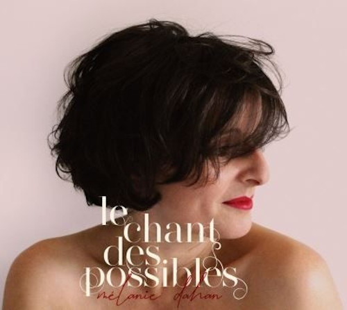 MÉLANIE DAHAN - Le Chant Des Possibles cover