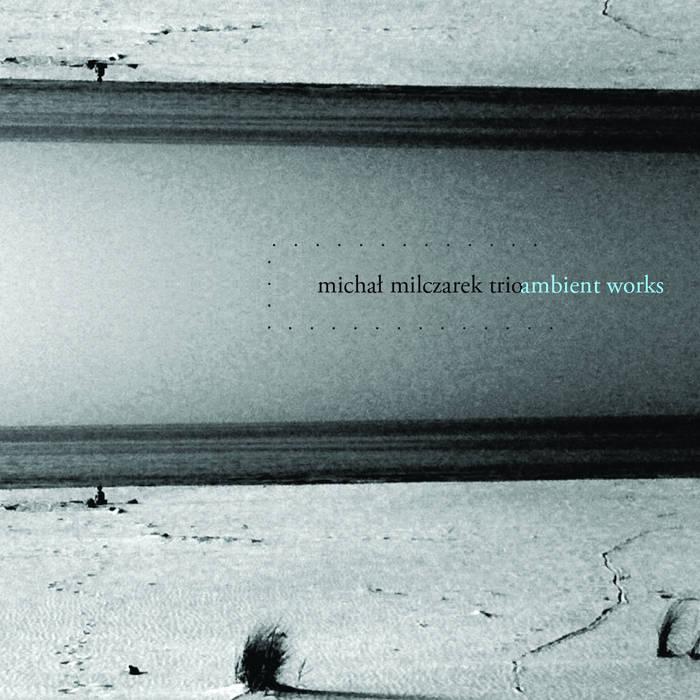 MICHAŁ  MILCZAREK - Ambient Works cover