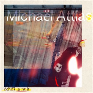 MICHAËL ATTIAS - Échos La Nuit cover