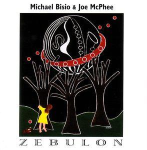 MICHAEL BISIO - Michael Bisio & Joe McPhee : Zebulon cover
