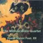 MICHAEL BISIO - The Michael Bisio Quartet : Live At Vision Fest. XII cover