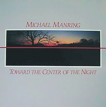 MICHAEL MANRING - Toward The Center Of The Night cover