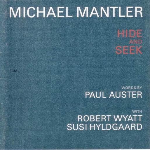 MICHAEL MANTLER - Hide And Seek cover