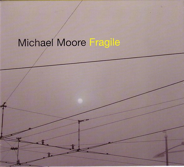 MICHAEL MOORE - Fragile cover